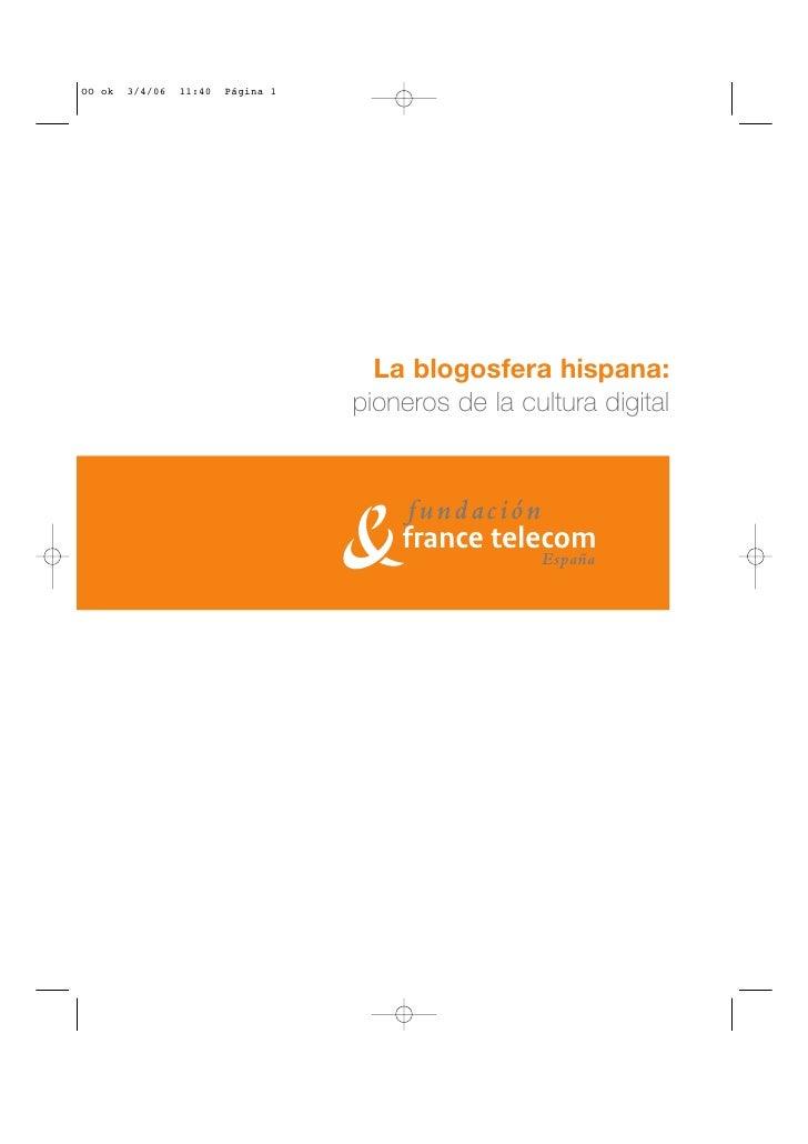 La Blogosfera Hispana: Pioneros de la cultura digital Slide 2