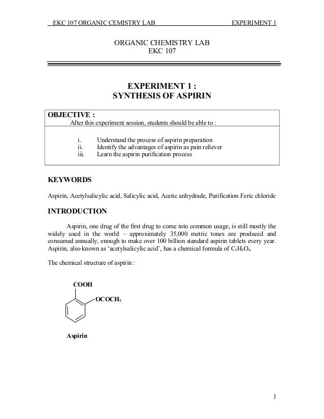 a lab experiment on aspirin 81 experiment5 lecture and lab skills emphasized experiment 5: synthesis of aspirin salicylic acid has the same analgesic properties as.