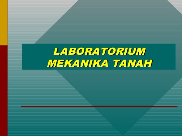 LABORATORIUM MEKANIKA TANAH
