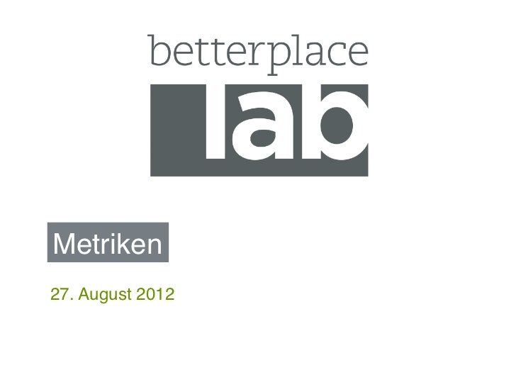 Metriken!27. August 2012!