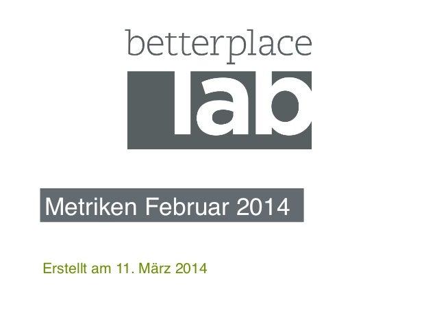 Metriken Februar 2014 ! Erstellt am 11. März 2014!