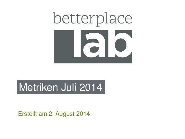 Metriken Juli 2014  Erstellt am 2. August 2014