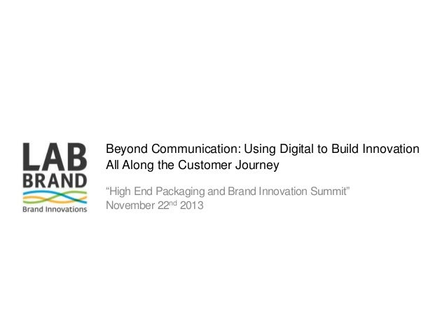 """Beyond Communication: Using Digital to Build Innovation All Along the Customer Journey """"High End Packaging and Brand Innov..."""