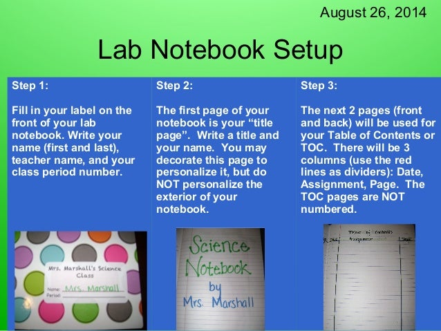 August 26, 2014  Lab Notebook Setup  Step 1:  Fill in your label on the  front of your lab  notebook. Write your  name (fi...