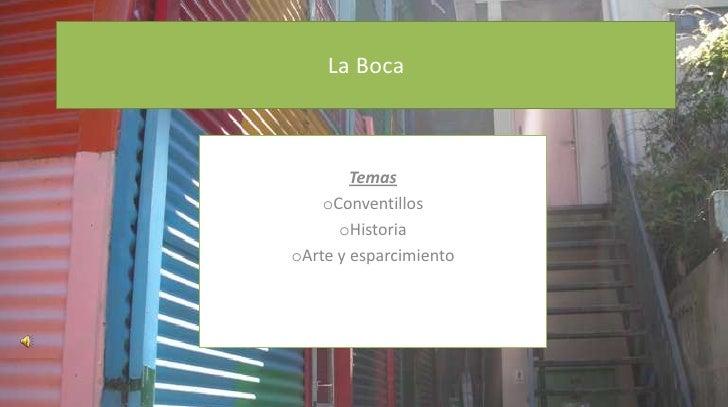 La Boca<br />Temas<br /><ul><li>Conventillos