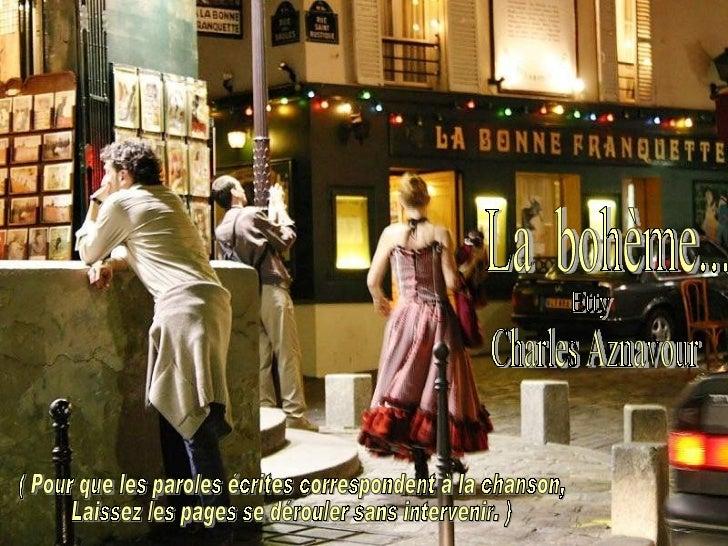 Charles Aznavour  La  bohème... Etty ( Pour que les paroles écrites correspondent à la chanson, Laissez les pages se dérou...
