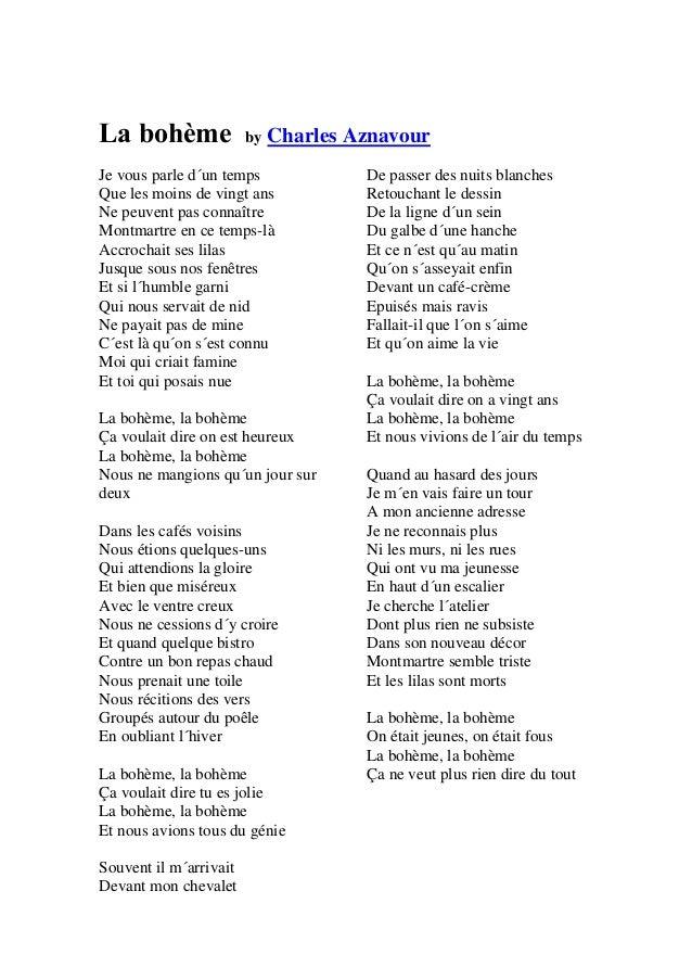 La bohème by Charles Aznavour Je vous parle d´un temps Que les moins de vingt ans Ne peuvent pas connaître Montmartre en c...