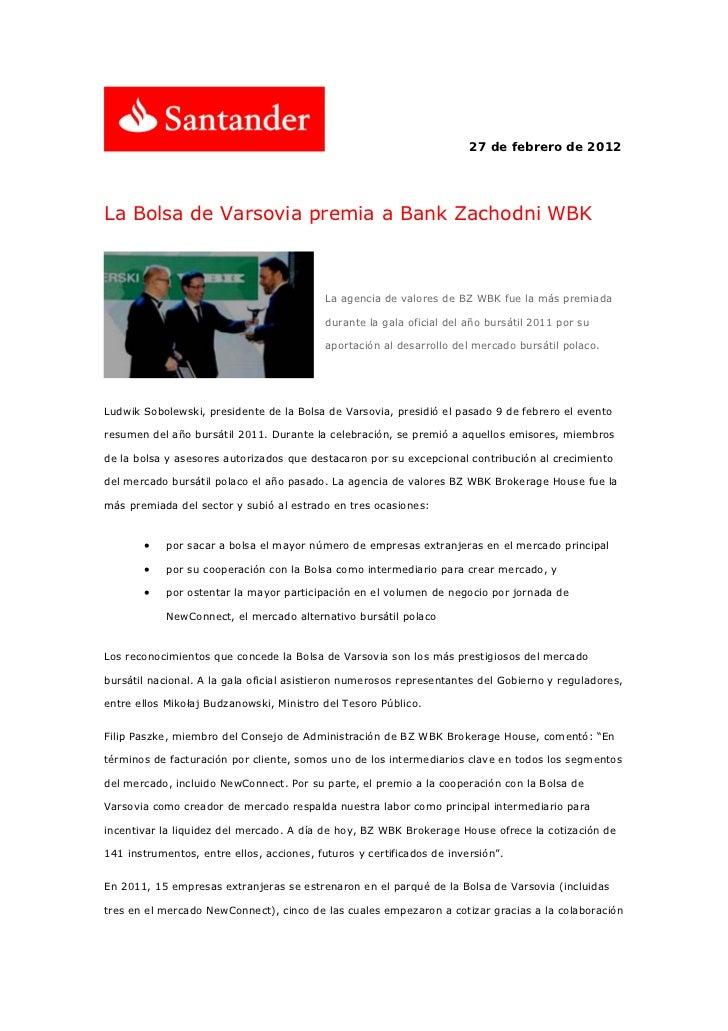 27 de febrero de 2012La Bolsa de Varsovia premia a Bank Zachodni WBK                                           La agencia ...