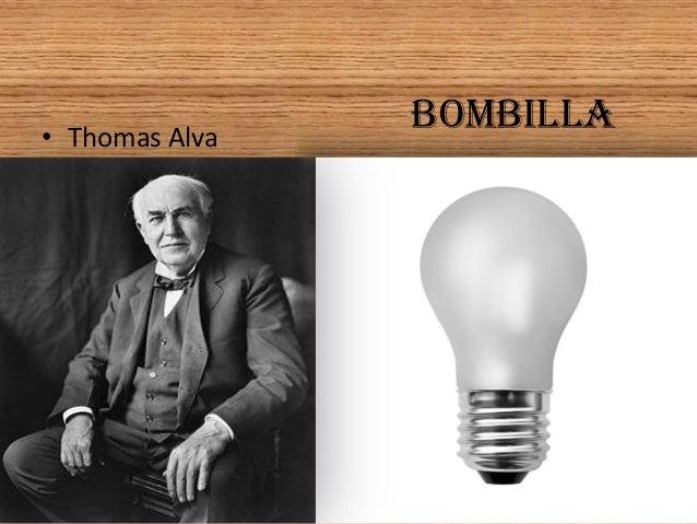 BOMBILLA• Thomas Alva