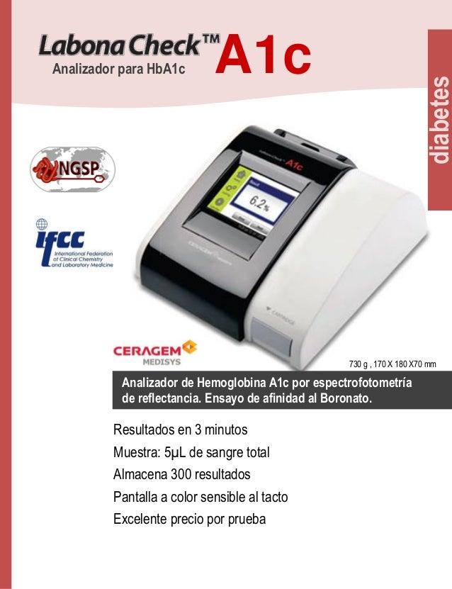 A1c  diabetes  Analizador para HbA1c  730 g , 170 X 180 X70 mm  Analizador de Hemoglobina A1c por espectrofotometría de re...