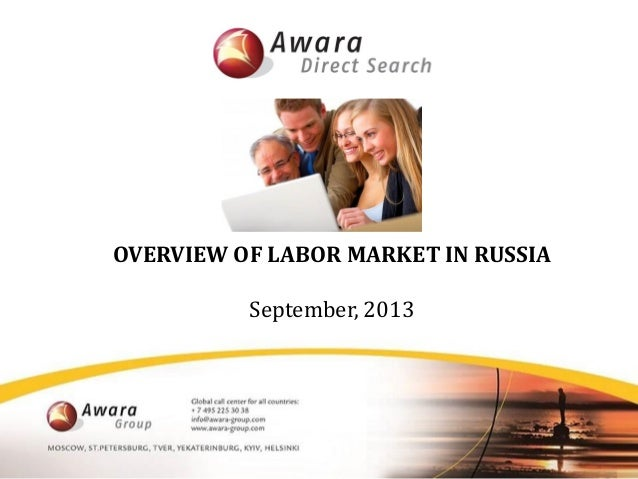 OVERVIEW OF LABOR MARKET IN RUSSIA September, 2013
