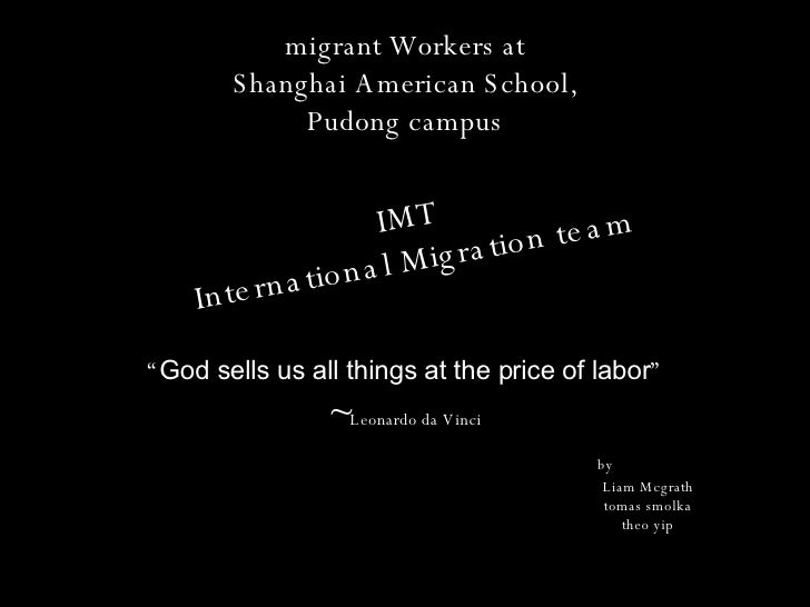 "migrant Workers at Shanghai American School, Pudong campus "" God sells us all things at the price of labor "" ~ Leonardo da..."