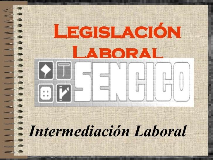 Legislación Laboral Por José Luis Gutiérrez,  Intermediación Laboral
