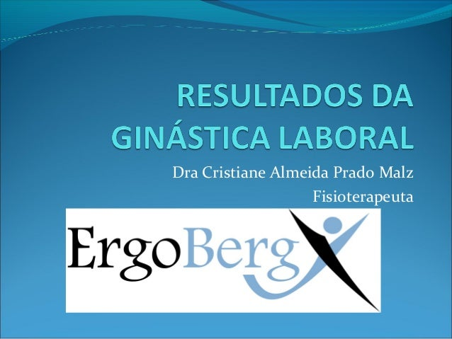 Dra Cristiane Almeida Prado Malz                   Fisioterapeuta