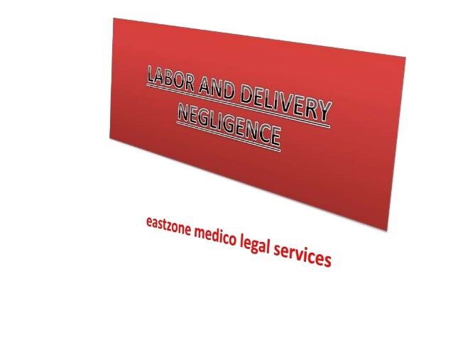 www.eastzonemedico.in • Most lawsuits arising out of labor and delivery negligence are brought against obstetricians/gynec...