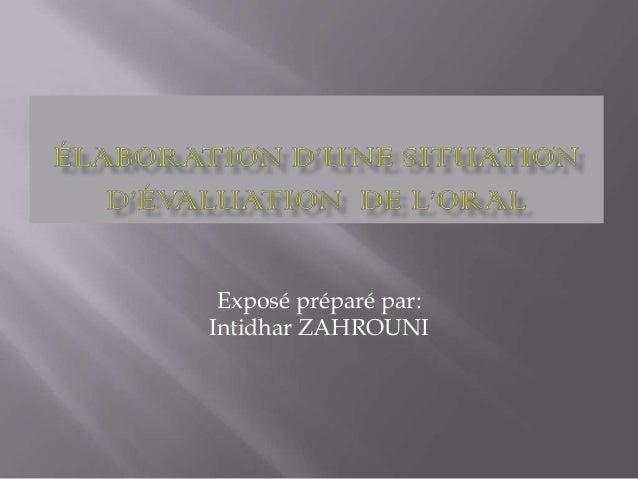 Exposé préparé par: Intidhar ZAHROUNI