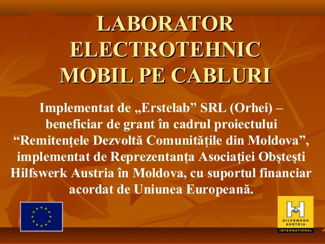 "LABORATORLABORATOR ELECTROTEHNICELECTROTEHNIC MOBIL PE CABLURIMOBIL PE CABLURI Implementat de ""Erstelab"" SRL (Orhei) – ben..."