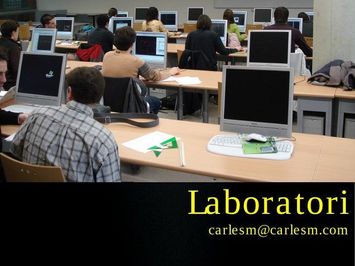 Laboratori  carlesm@carlesm.com
