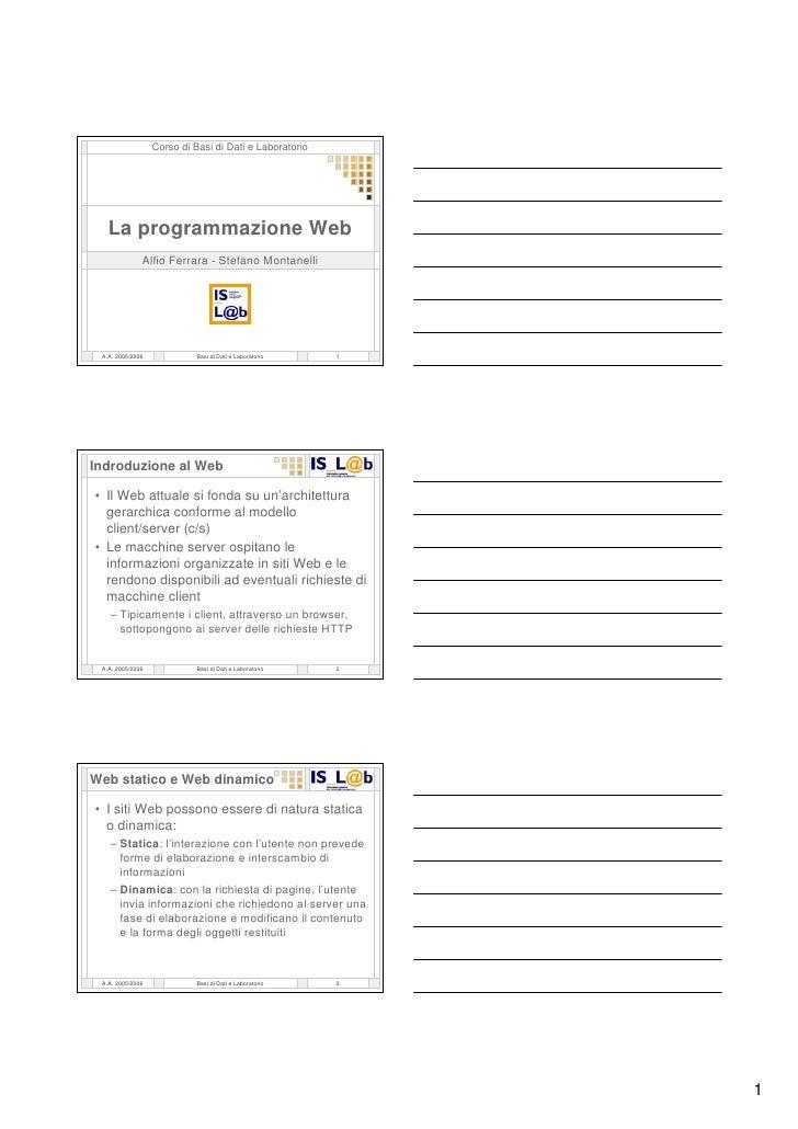 Corso di Basi di Dati e Laboratorio        La programmazione Web               Alfio Ferrara - Stefano Montanelli      A.A...
