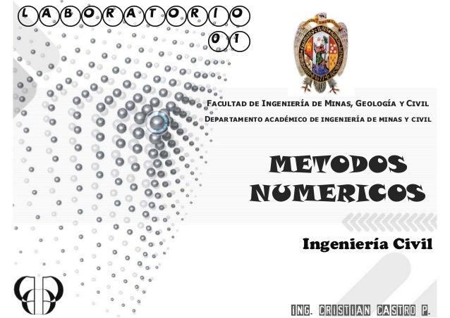 LABORATORIO 01 Facultad de Ingeniería de Minas, Geología y Civil Departamento académico de ingeniería de minas y civil  ME...