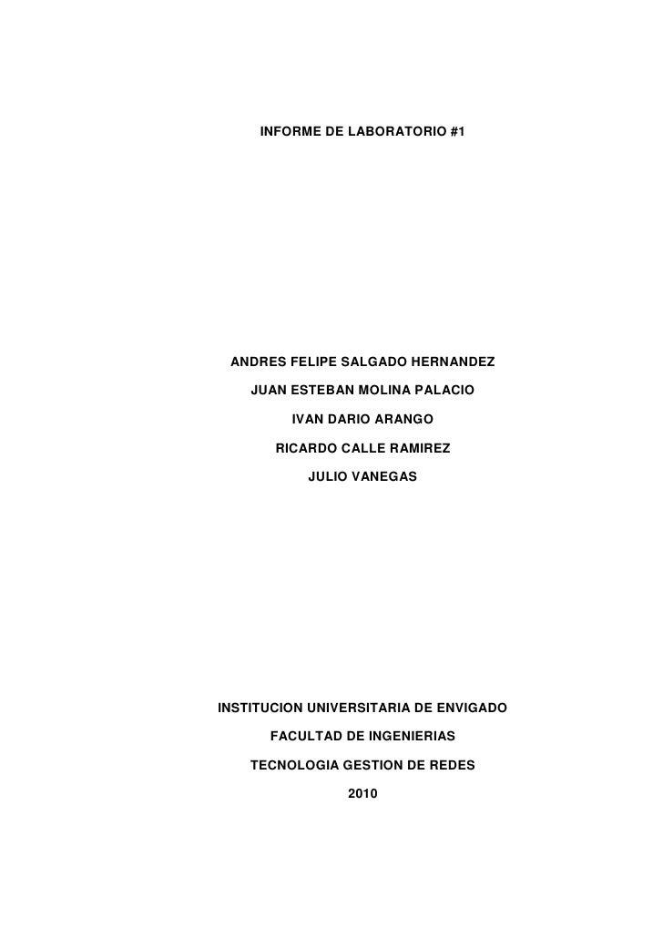 INFORME DE LABORATORIO #1      ANDRES FELIPE SALGADO HERNANDEZ      JUAN ESTEBAN MOLINA PALACIO           IVAN DARIO ARANG...