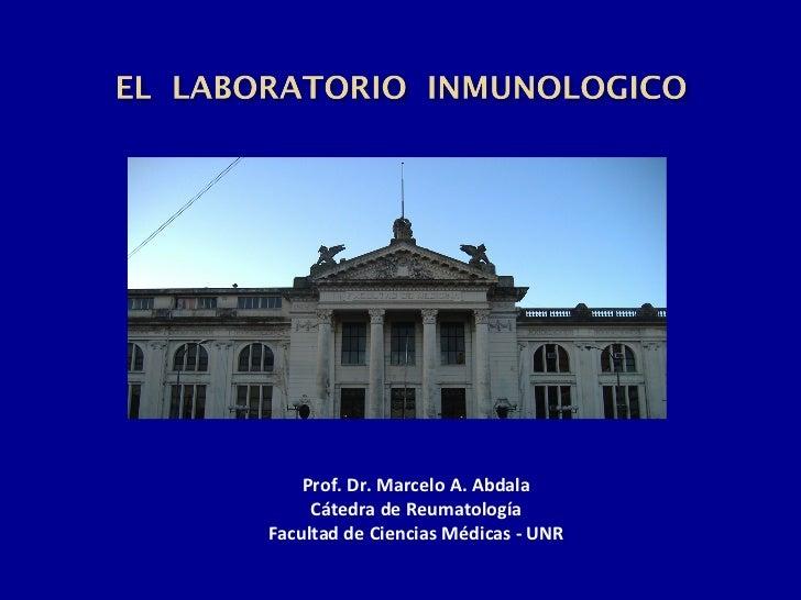 Prof. Dr. Marcelo A. Abdala Cátedra de Reumatología Facultad de Ciencias Médicas - UNR