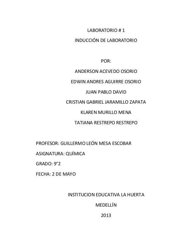 LABORATORIO # 1 INDUCCIÓN DE LABORATORIO POR: ANDERSON ACEVEDO OSORIO EDWIN ANDRES AGUIRRE OSORIO JUAN PABLO DAVID CRISTIA...
