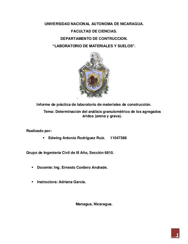 """1  UNIVERSIDAD NACIONAL AUTONOMA DE NICARAGUA.  FACULTAD DE CIENCIAS.  DEPARTAMENTO DE CONTRUCCION.  """"LABORATORIO DE MATER..."""