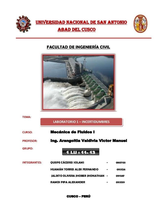 UNIVERSIDAD NACIONAL DE SAN ANTONIO ABAD DEL CUSCO FACULTAD DE INGENIERÍA CIVIL TEMA: CURSO: Mecánica de Fluidos I PROFESO...