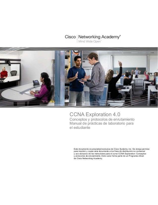 CCNA Exploration 4.0Conceptos y protocolos de enrutamientoManual de prácticas de laboratorio parael estudiante  Este docum...