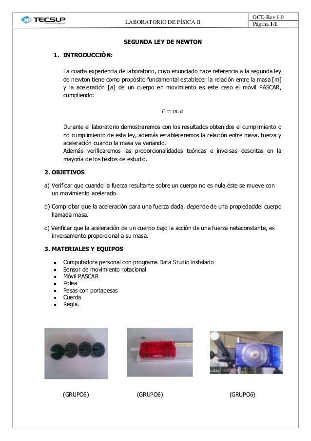 LABORATORIO DE FÍSICA II Página 1/1OCE-Rev 1.0SEGUNDA LEY DE NEWTON1. INTRODUCCIÓN:La cuarta experiencia de laboratorio, c...