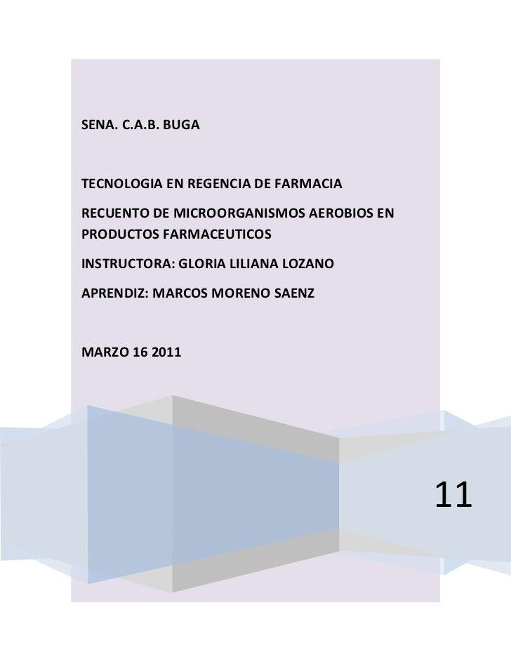 SENA. C.A.B. BUGATECNOLOGIA EN REGENCIA DE FARMACIARECUENTO DE MICROORGANISMOS AEROBIOS ENPRODUCTOS FARMACEUTICOSINSTRUCTO...