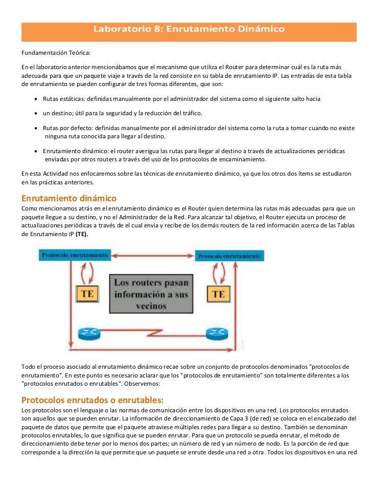 Fundamentación Teórica:En el laboratorio anterior mencionábamos que el mecanismo que utiliza el Router para determinar cuá...