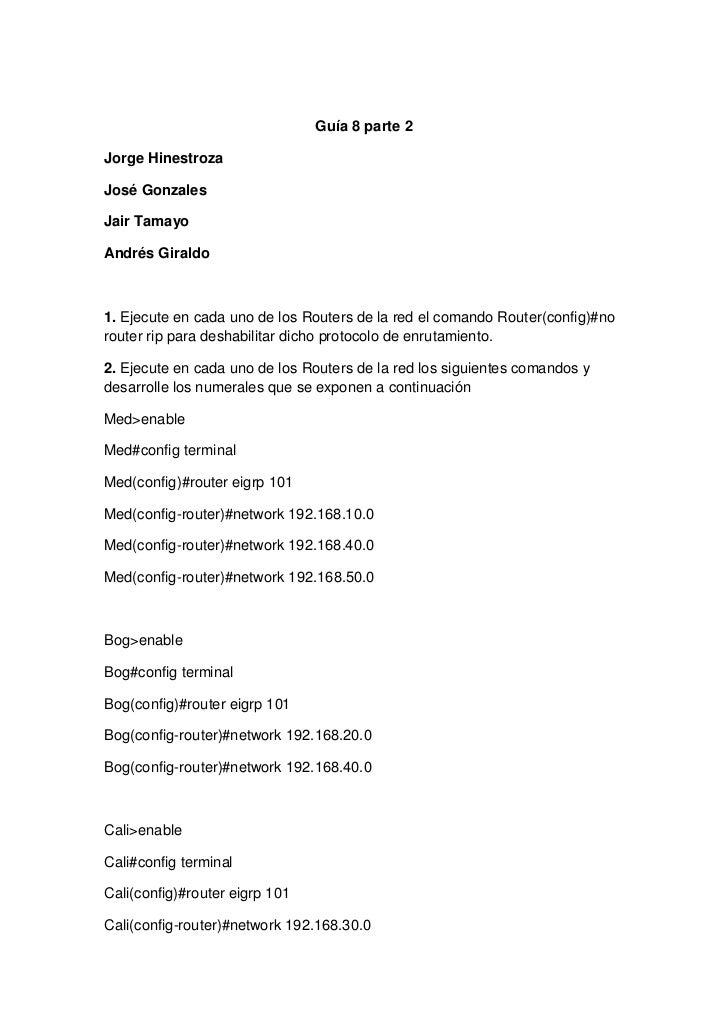 Guía 8 parte 2Jorge HinestrozaJosé GonzalesJair TamayoAndrés Giraldo1. Ejecute en cada uno de los Routers de la red el com...