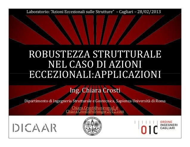 """Laboratorio: """"Azioni Eccezionali sulle Strutture"""" – Cagliari – 28/02/2013  ROBUSTEZZA STRUTTURALE     NEL CASO DI AZIONI  ..."""