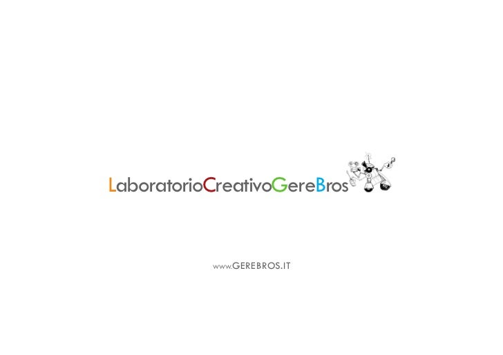 LaboratorioCreativoGereBros           WWW.   GEREBROS.IT