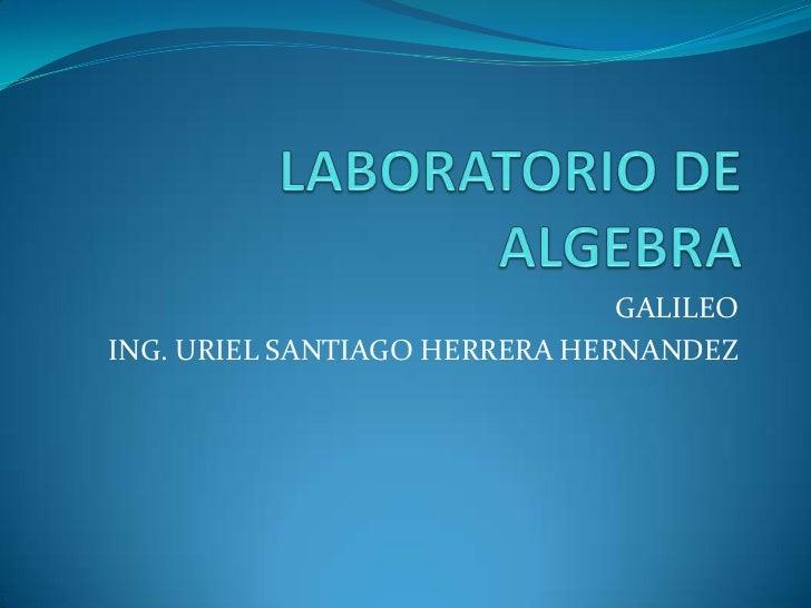 GALILEOING. URIEL SANTIAGO HERRERA HERNANDEZ