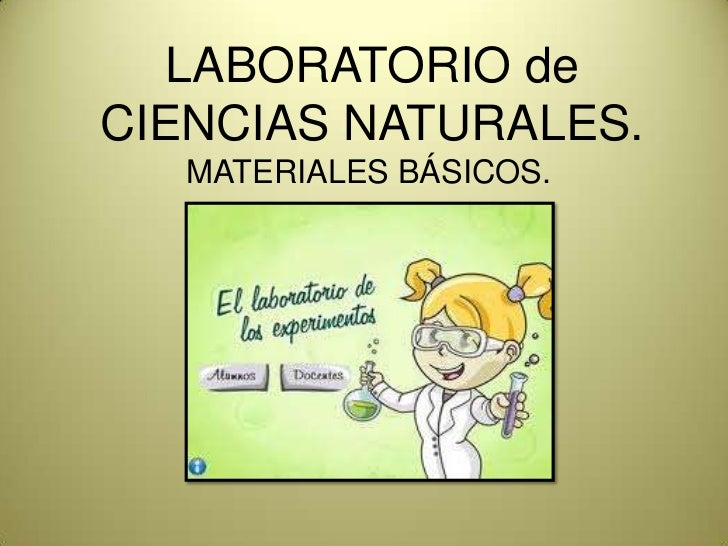 LABORATORIO de CIENCIAS NATURALES.<br />MATERIALES BÁSICOS.<br />