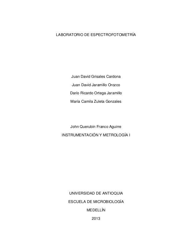 LABORATORIO DE ESPECTROFOTOMETRÍA Juan David Grisales Cardona Juan David Jaramillo Orozco Darío Ricardo Ortega Jaramillo M...