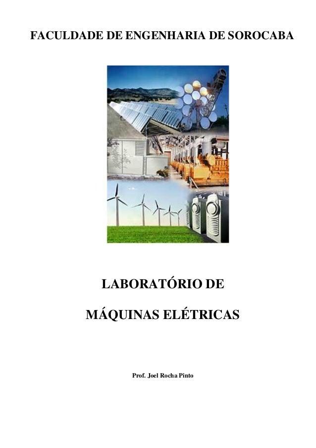 FACULDADE DE ENGENHARIA DE SOROCABA  LABORATÓRIO DE MÁQUINAS ELÉTRICAS  Prof. Joel Rocha Pinto