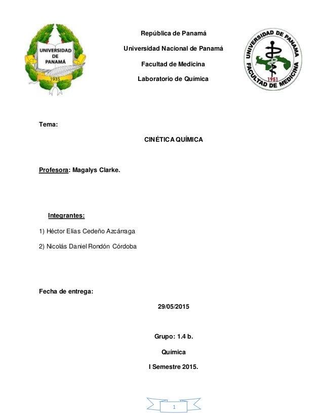 1 República de Panamá Universidad Nacional de Panamá Facultad de Medicina Laboratorio de Química Tema: CINÉTICA QUÍMICA Pr...