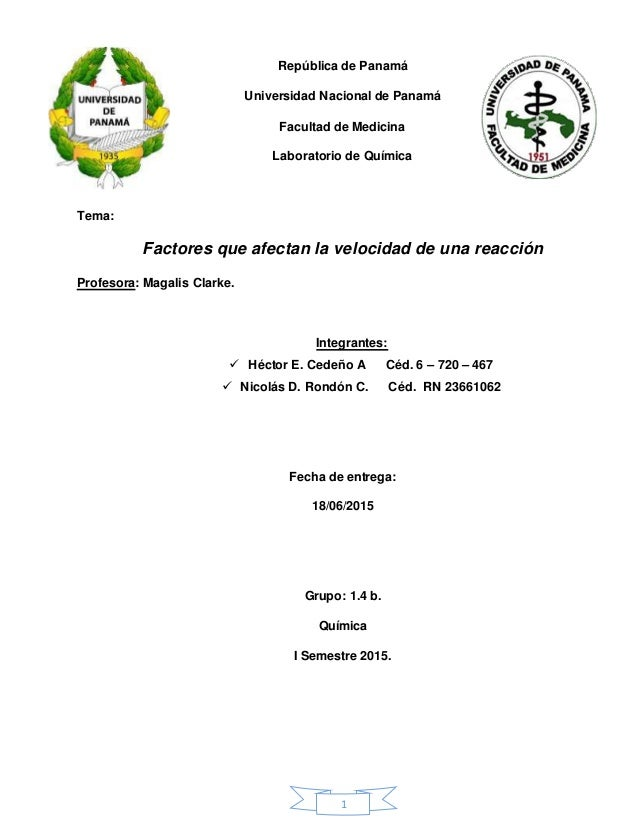 1 República de Panamá Universidad Nacional de Panamá Facultad de Medicina Laboratorio de Química Tema: Factores que afecta...