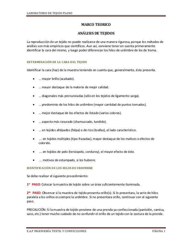 LABORATORIO DE TEJIDO PLANO E.A.P INGENIERÍA TEXTIL Y CONFECCIONES PÁGINA 1 MARCO TEORICO ANÁLISIS DE TEJIDOS La reproducc...