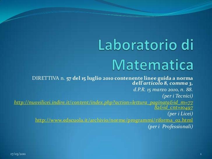 Laboratorio di Matematica<br />DIRETTIVA n. 57 del 15 luglio 2010 contenente linee guida a norma dell'articolo 8, comma 3,...