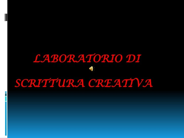 LABORATORIO DISCRITTURA CREATIVA<br />