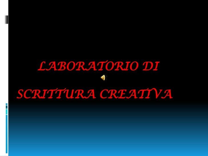 LABORATORIO DISCRITTURA CREATIVA<br />