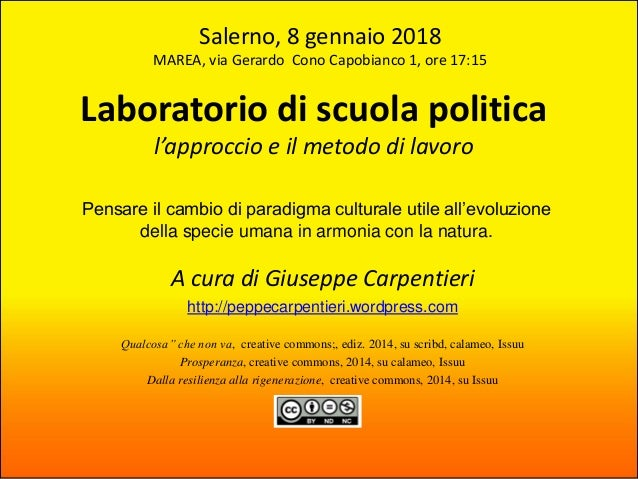 Laboratorio di scuola politica l'approccio e il metodo di lavoro A cura di Giuseppe Carpentieri http://peppecarpentieri.wo...