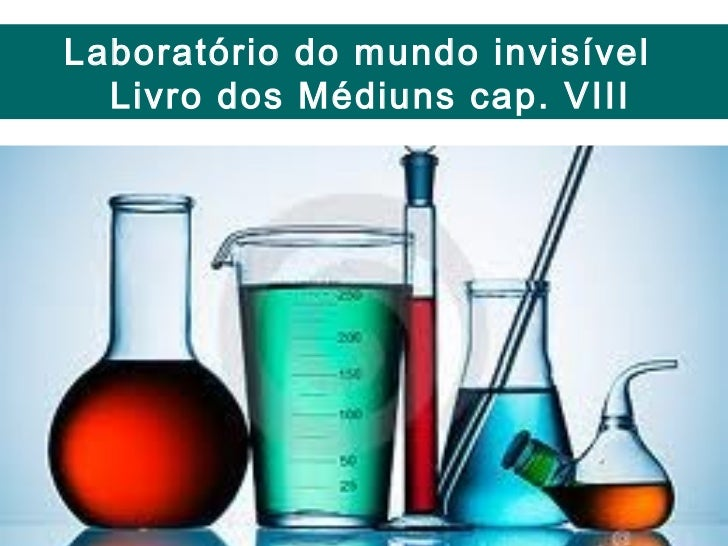 Laboratório do mundo invisível LABORATORIO DO MUNDO INVISIVEL- LIVRO  Livro dos MÉDIUN CAP.VIII         DOS              M...