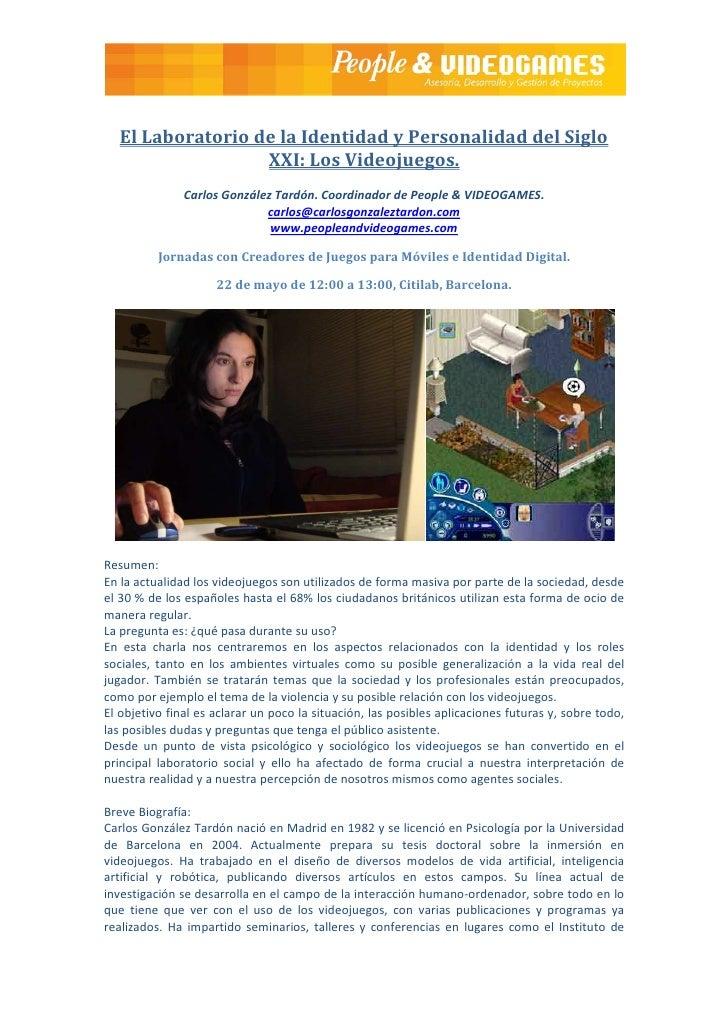 El Laboratorio de la Identidad y Personalidad del Siglo                    XXI: Los Videojuegos.                Carlos Gon...