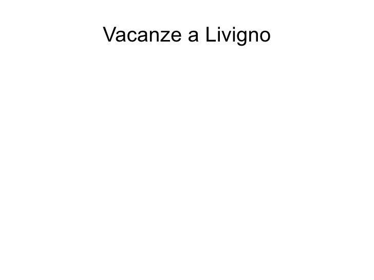 Vacanze a Livigno